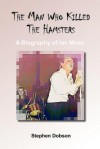 The Man Who Killed the Hamsters - A Biography of Ian Moss - Stephen Dobson