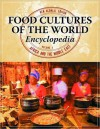 Food Cultures of the World Encyclopedia [4 Volumes] - Ken Albala