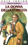 La donna della foresta - Theresa Tomlinson, Ilva Tron