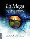 La Maga. An Inner Journey - Carola Castillo