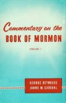 Commentary on the Book of Mormon, Volume I: The Smaller Plates of Nephi - George Reynolds, Janne M. Sjodahl