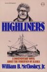 Highliners: A Documentary Novel about the Fishermen of Alaska - William B. McCloskey Jr.