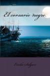 El corsario negro. (Spanish Edition) - Emilio Salgari, Philip Bates