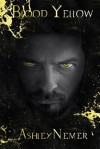 Blood Yellow (Blood Series) - Ashley Nemer