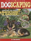 Dogscaping: Creating the Perfect Backyard and Garden for You and Your Dog - Thomas Barthel, Tom Barthel