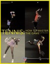 Tennis: How to Master the Game - Bill Mountford, USTA