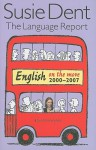 The Language Report: English on the Move, 2000-2007 - Susie Dent