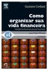 Como Organizar sua Vida Financeira - Gustavo Cerbasi
