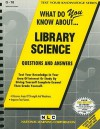 What Do You Know About... Library Science - Jack Rudman