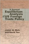 A General Equilibrium Analysis of U.S. Foreign Trade Policy - Jaime De Melo, David Tarr