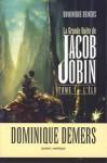 La Grande quête de Jacob Jobin - L'Élu - Dominique Demers