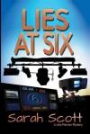 Lies at Six - Sarah Scott