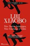 Não Tenho Inimigos, Não Conheço o Ódio - Xiaobo Liu, Petê Rissatti