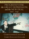 Progressivism, the Great Depression, and the New Deal: 1901 - 1941 (The Drama of American History Series) - James Lincoln Collier, Christopher Collier
