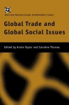 Global Trade and Global Social Issues (Global Environmental Change) - Annie Taylor Nfa, Annie Taylor, Caroline Thomas