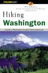 Hiking Washington, 2nd: A Guide to Washington's Greatest Hiking Adventures (State Hiking Guides Series) - Ron Adkison, David Wortman