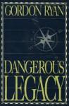 Dangerous Legacy - Gordon Ryan