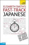 Fast-Track Japanese - Elisabeth Smith