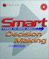 Smart Things to Know About, Decision Making - Ken Langdon