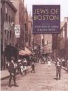 The Jews of Boston - Combined Jewish Philanthropies, Jonathan D. Sarna, Ellen Smith, Scott-Martin Kosofsky