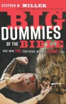Big Dummies of the Bible: And How You Can Avoid Being A Dummy Too - Stephen Miller