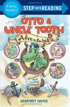Otto & Uncle Tooth Adventures (Step into Reading) - Geoffrey Hayes
