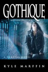 Gothique: A Vampire Novel (the New Revised Edition) - Kyle Marffin