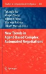New Trends in Agent-Based Complex Automated Negotiations - Takayuki Ito, Minjie Zhang, Valentin Robu