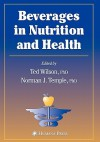 Beverages In Nutrition And Health - Ted Wilson, Norman J. Temple