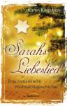 Sarahs Liebeslied: Eine romantische Weihnachtsgeschichte - Karen Kingsbury, Mechthild Bruchmann