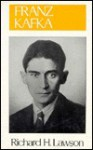 Franz Kafka (Literature and Life Series) - Richard H. Lawson