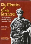 The Memoirs Of Sarah Bernhardt: Early Childhood Through The First American Tour And Her Novella In The Clouds - Sarah Bernhardt