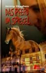 Das Pferd im Spiegel - Jenny Hughes, Cornelia Metzger
