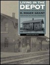 Living in the Depot: The Two-Story Railroad Station - H. Roger Grant