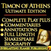 TIMON OF ATHENS By William Shakespeare - KINDLE ULTIMATE EDITION - Full Play PLUS ANNOTATIONS, 3 AMAZING COMMENTARIES and FULL LENGTH BIOGRAPHY - With detailed TABLE OF CONTENTS - PLUS MORE - Samuel Johnson, Darryl Marks, Algernon Charles Swinburne, William Hazlitt, Samuel Taylor Coleridge, Sidney Lee, William Shakespeare