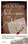 Notre espion en Amérique - Arnaud Delalande