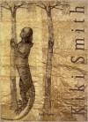 Kiki Smith: Small Sculptures and Large Drawings - Brigitte Reinhardt, Kiki Smith