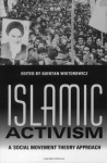 Islamic Activism: A Social Movement Theory Approach (Indiana Series in Middle East Studies) - Quintan Wiktorowicz, Mark Tessler, Charles Tilly