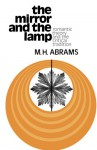 The Mirror and the Lamp: Romantic Theory and the Critical Tradition (Galaxy Books) - M.H. Abrams