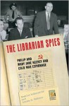 Librarian Spies: Philip and Mary Jane Keeney and Cold War Espionage - Rosalee McReynolds, Louise S. Robbins