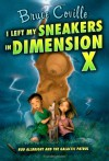 I Left My Sneakers in Dimension X - Bruce Coville, Katherine Coville