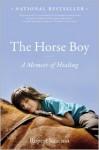 The Horse Boy: A Memoir of Healing - Rupert Isaacson