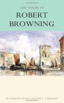 The Works of Robert Browning (Wordsworth Poetry Library) (Wordsworth Poetry Library) - Robert Browning