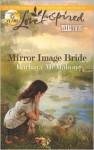 Mirror Image Bride - Barbara McMahon
