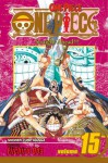 One Piece, Vol. 15: Straight Ahead! - Eiichiro Oda