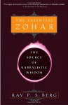 The Essential Zohar: The Source of Kabbalistic Wisdom - Philip S. Berg
