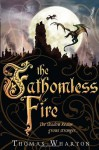 The Fathomless Fire - Thomas Wharton