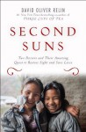 Second Suns: Two Doctors and Their Amazing Quest to Restore Sight and Save Lives - David Oliver Relin