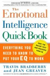 The Emotional Intelligence Quick Book - Travis Bradberry, Jean Greaves, Patrick Lencioni