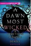 A Dawn Most Wicked - Susan Dennard
